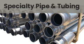 Specialty Pipe/Tubing